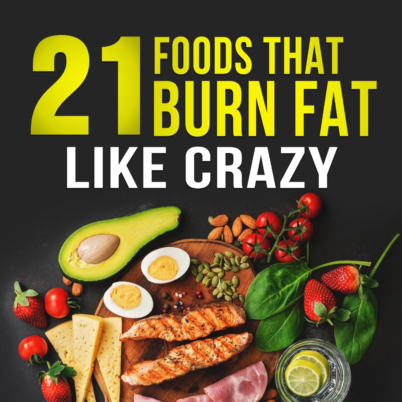21 Foods That Burn Fat Like Crazy.pdf | DocDroid